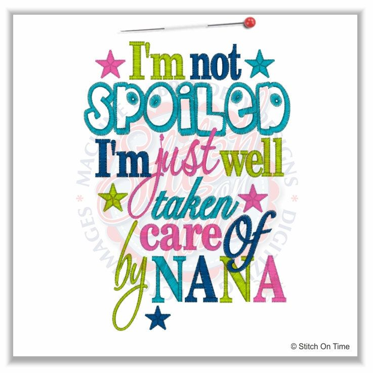 Im not SPOILED Im just well taken care of by NANA