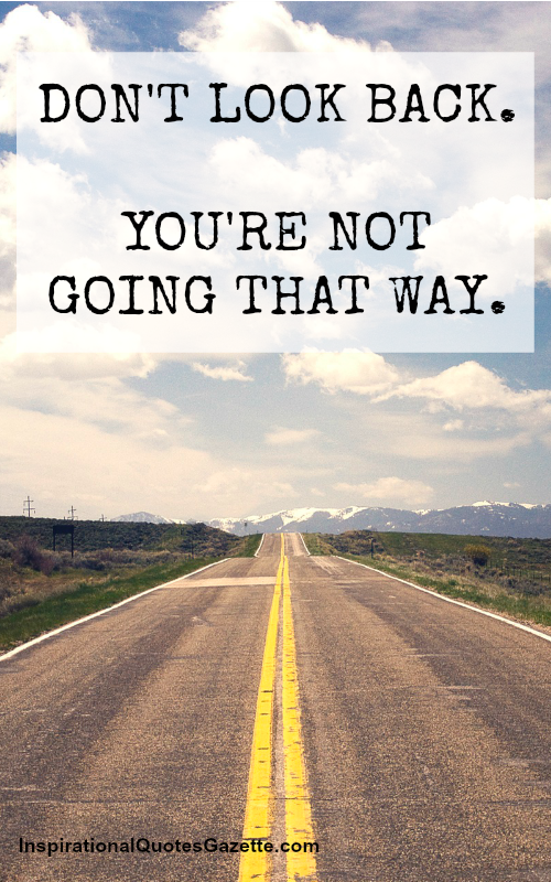 [√Free Download!] Dont Look Back Youre Not Going That Way Quote