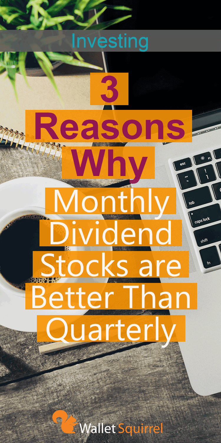 3 Reasons Why Monthly Dividend Stocks Are Better Than Quarterly