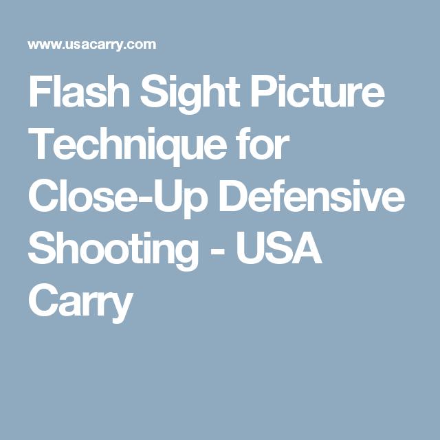 Flash Sight Picture Technique for Close-Up Defensive