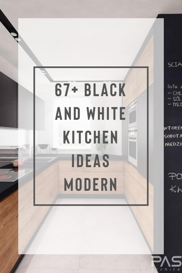67+ Black And White Kitchen Ideas Modern Outstanding Black and Wood Kitchens That Will Add Style To Your Home #modernwood...#add #black #home #kitchens #modernwood #outstanding #style #wood