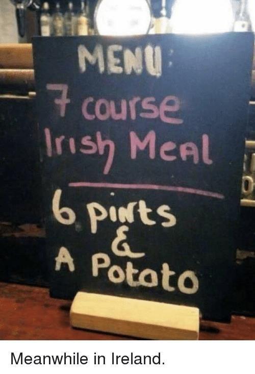 7 Course Irish Meal Irish Memes Irish Bromas Vistas