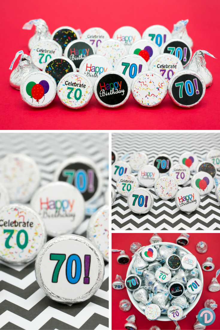 Need A 70th Birthday Table Decoration Or Party Treat Create Creative Favors With Stickers For Hershey Kisses And Other Small Chocolates