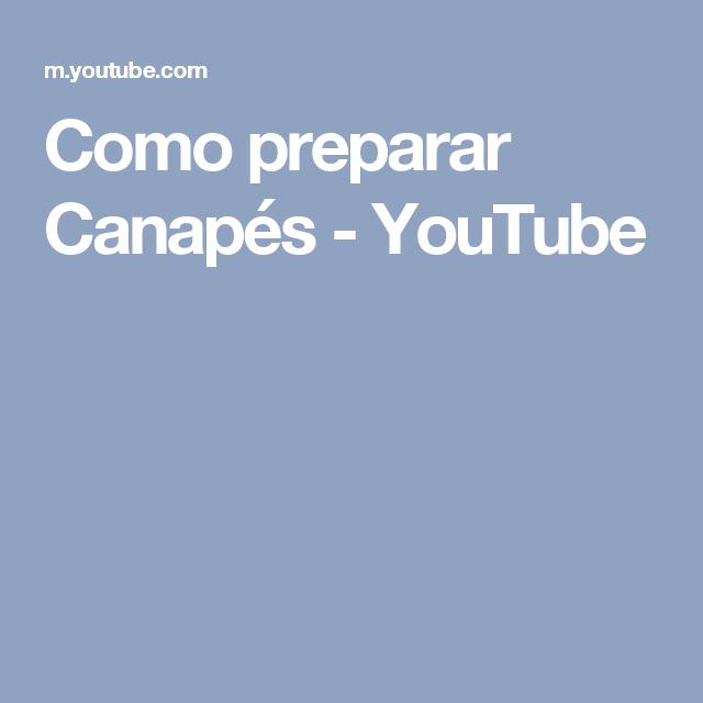 Como preparar Canapés - YouTube