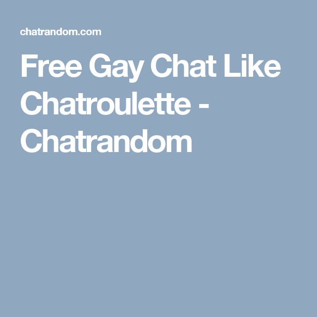 Free Gay Chat Chatrandom