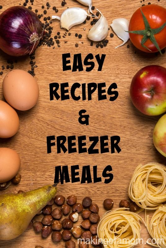 Quick and Easy Recipes and Freezer Meals; last article in the How to Start Meal Planning series!