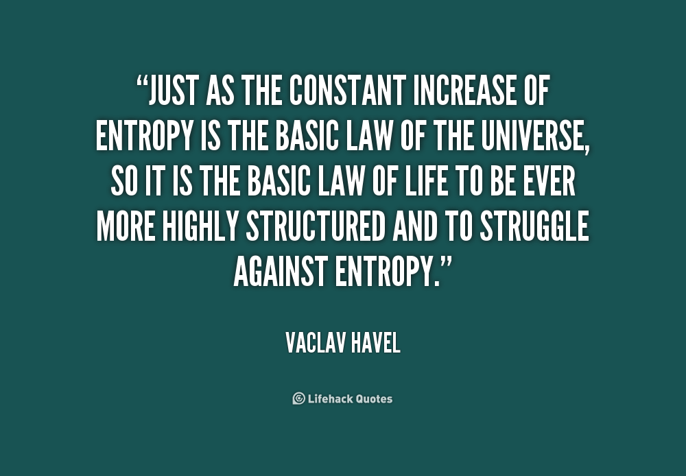 Vaclav Havel Quotes. Entropy in Life | Quotes, Entropy ...