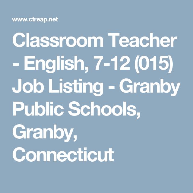 Classroom Teacher - English, 7-12 (015) Job Listing - Granby Public ...
