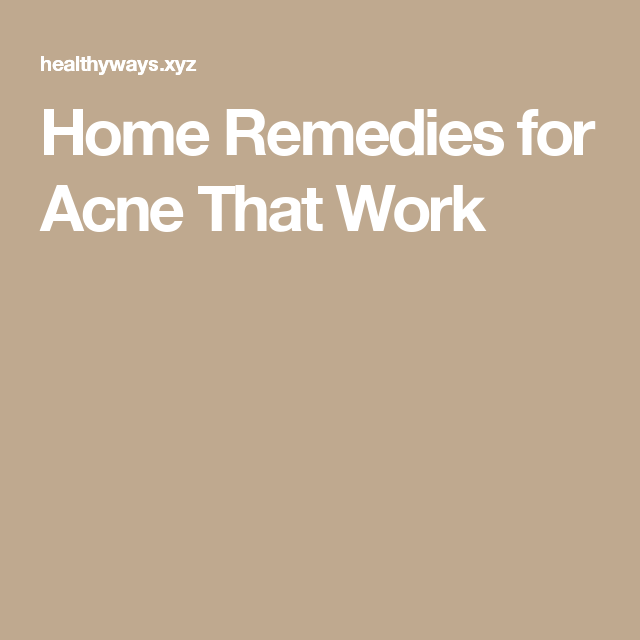 Home Remedies for Acne That Work