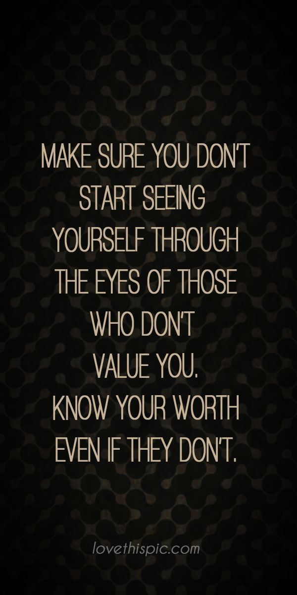 Make sure truth inspirational wisdom worth pinterest pinterest quotes  wisdom quotes know your your eyes | Life quotes, Wisdom quotes, Words