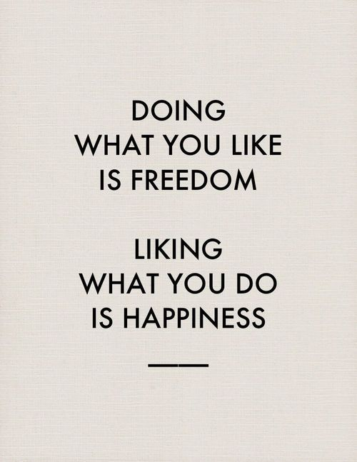 Freedom + happiness