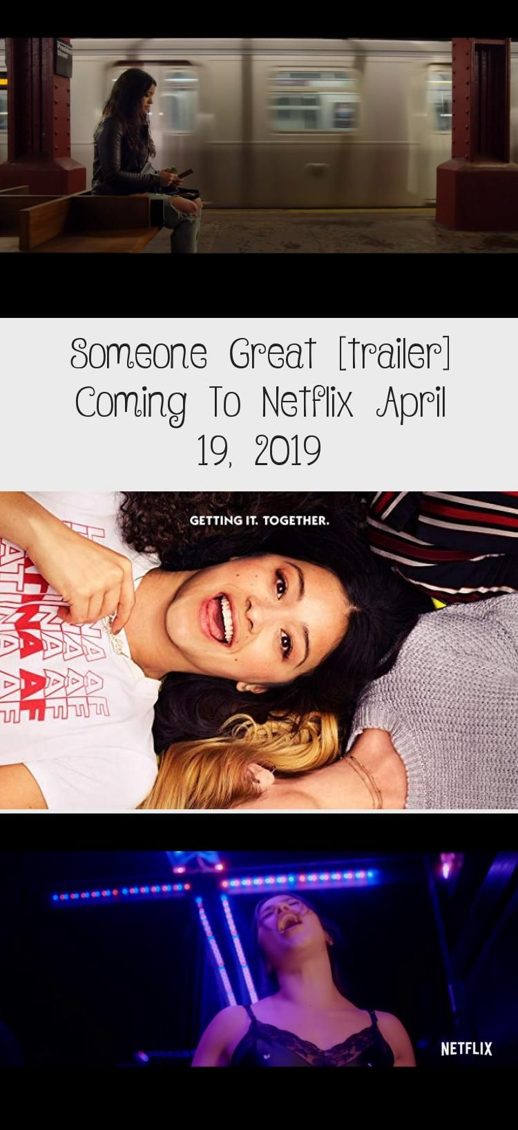 Someone Great [trailer] Coming To Netflix April 19, 2019 Original Netflix Romantic Comedy  Someone Great  After a devastating break up on the eve of her cross-country move, Jenny enjoys one last adventure with her two best pals.   Someone Great is a about love, loss, growth and the everlasting bond of female friendship.