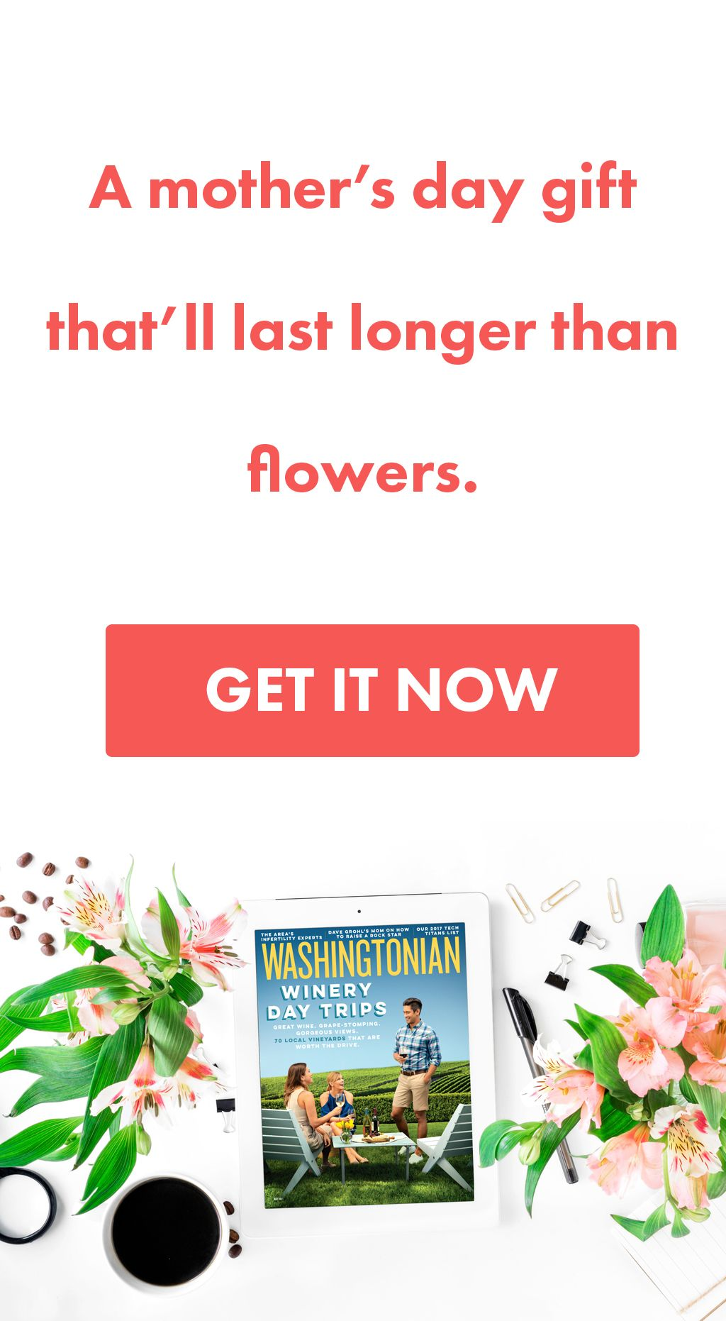 Subscribe To Washingtonian The Magazine Dc Lives By Mother Day Gifts Mothers Day Mom Brunch