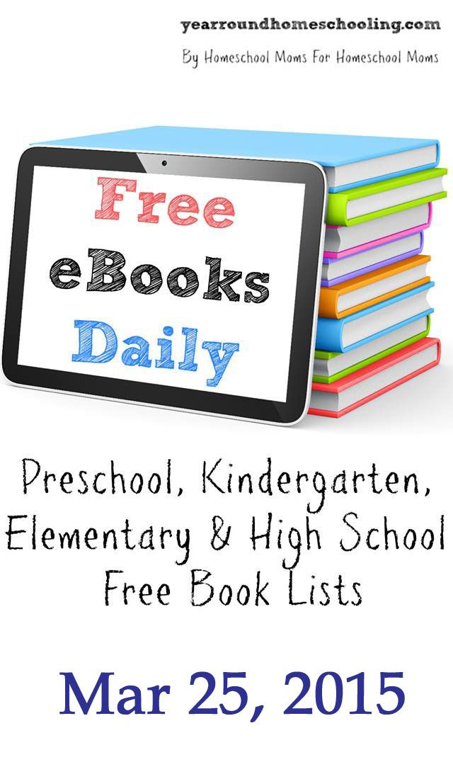 Free eBooks Daily: March 25, 2015 - http://www.yearroundhomeschooling.com/free-ebooks-daily-march-25-2015/