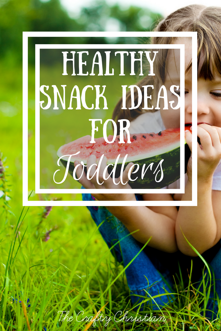 You're Hungry Again? | Healthy Snack Ideas for Toddlers - The Crafty Christian