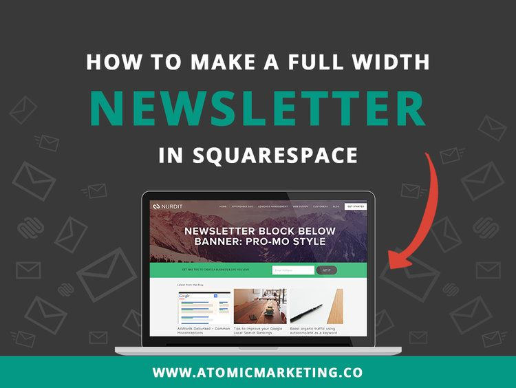 How To Make A Full Width Newsletter In Squarespace Bedford