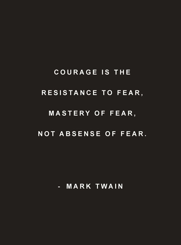 Inspirational Words Quote Courage Is The Resistance To Fear