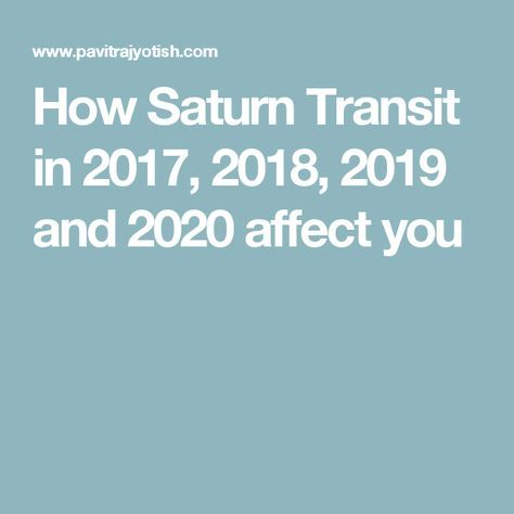 How Saturn Transit in 2017, 2018, 2019 and 2020 affect you