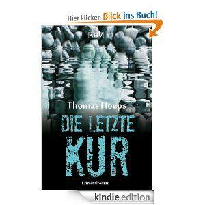 Die letzte Kur: Kriminalroman (Kriminalhauptkommissar Viktor A. Monk)
