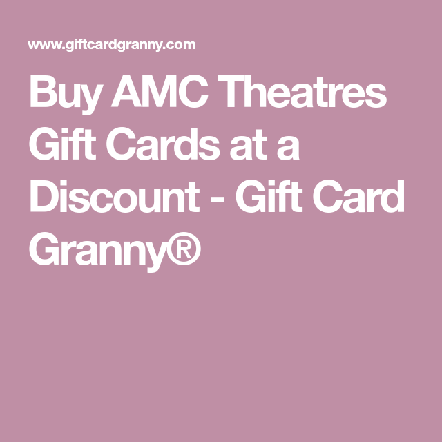 Buy Amc Theatres Gift Card At A Discount Discount Gift Cards Theatre Gifts Gift Card