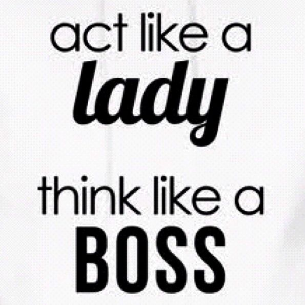 Boss Lady Quotes: Lady Boss. Attitude. Quotes.