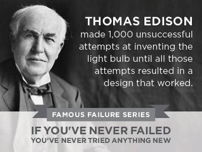Thomas Edison Each Failed Attempt Brought Him One Step Closer To Success Www Slendersuzie Famous Failures Inspirational Quotes For Entrepreneurs Best Quotes