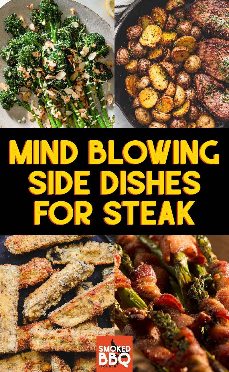 From Traditional Side Dishes You Would Find At Any Steakhouse To Some Lighter But Equally Delish Steak Side Dishes Steak Dinner Sides Steak Dinner Side Dishes
