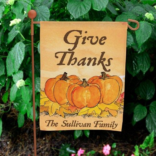 Give Thanks Personalized Thanksgiving Garden Flags What Better Way To Show Thanks This Thanksgiving Ho Personalized Garden Flag Garden Flags Fall Garden Flag