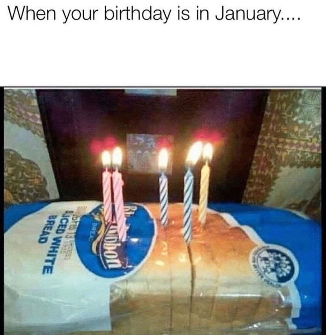 Birthday January Memes Januarybaby Cakememes Birthdaymemes Birthday Meme Cake Meme January Birthday