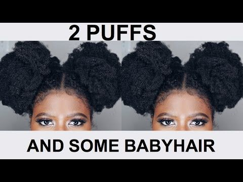 NATURAL HAIR TUTORIAL | 2 PUFFS AND SOME BABYHAIR (TYPE 4A/4B/4C) - YouTube