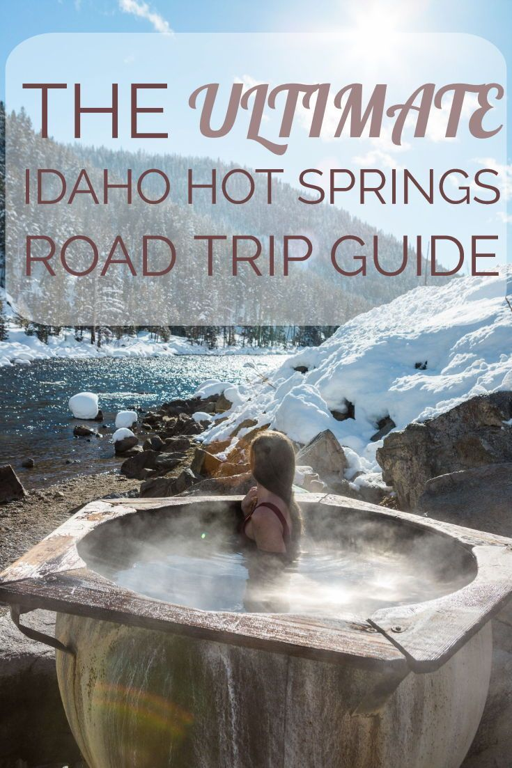 The ultimate idaho hot springs road trip guide trip