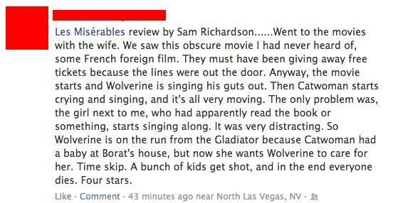 Best Les Mis Review So Wolverine Is On The Run From The Gladiator Because Catwoman Had A Baby At Borat S Hous Les Miserables Funny Movies Les Miserables Movie
