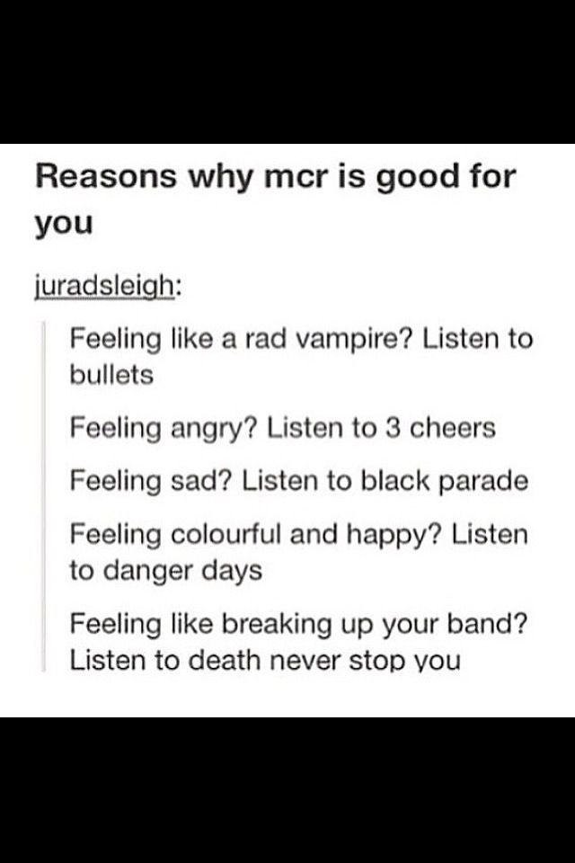 this is so accurate. crying. miss this part of my life. the part of waking up to Helena and going to sleep to Cancer. From seeing the guys in concert and missing their phoenix one. from meeting gerard way and being taller than frank. From mikey's bitchface to ray's hair. This band is, has been, and will always be, my life.