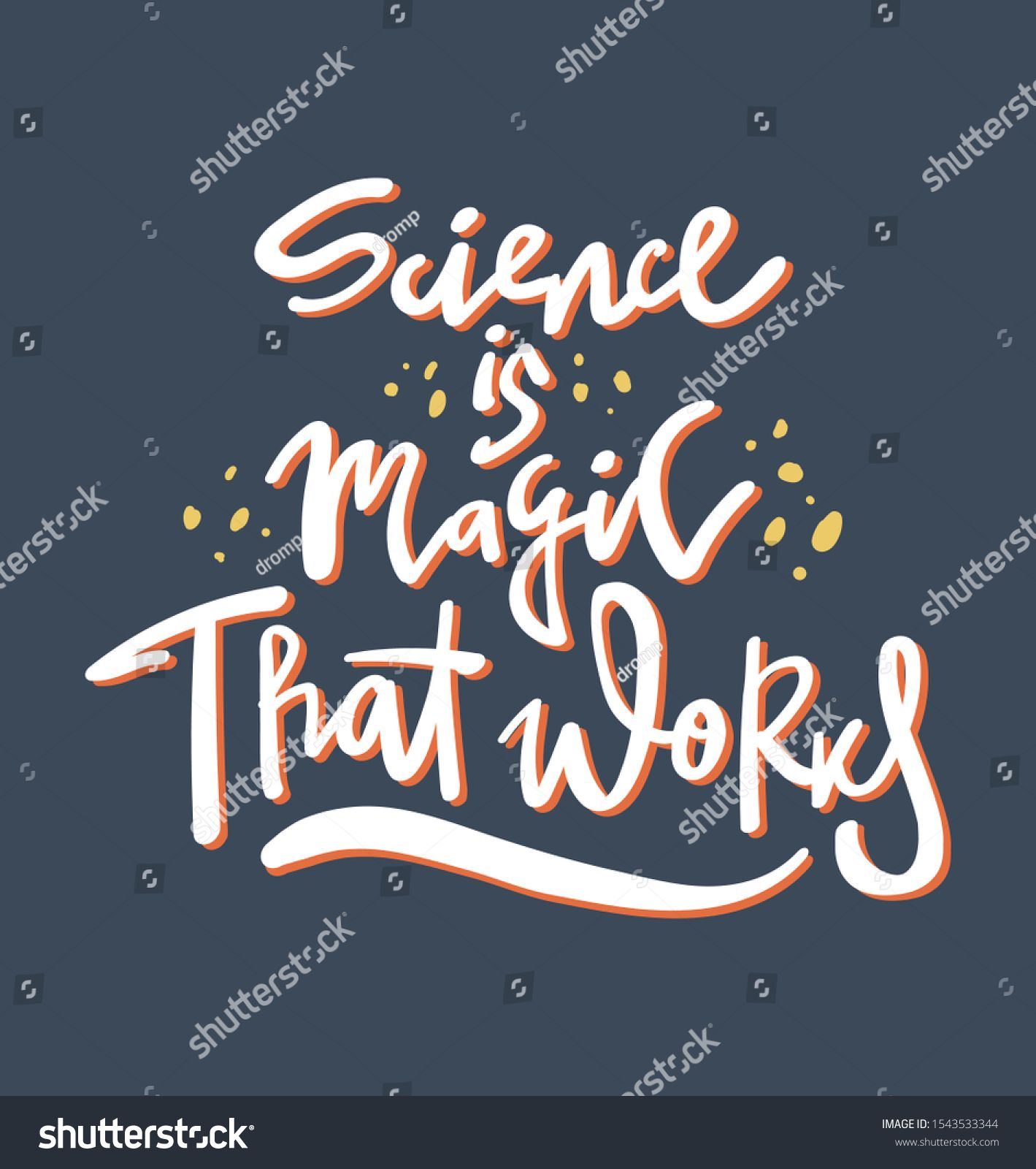 science is magic that works  hand drawn message funny lettering quote retro style poster inscription Funny tshirt print badge design