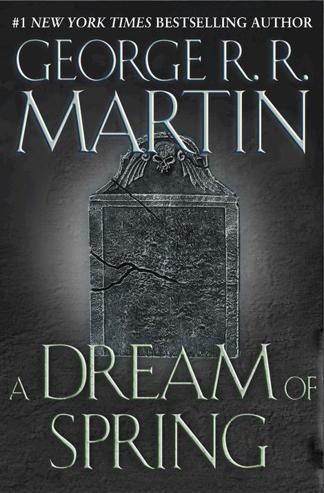 A Dream Of Spring A Song Of Ice And Fire Book 7 By George R R