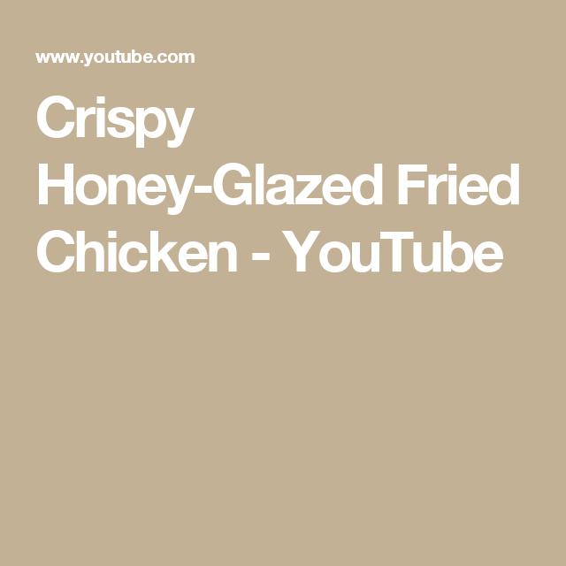 Crispy Honey-Glazed Fried Chicken - YouTube