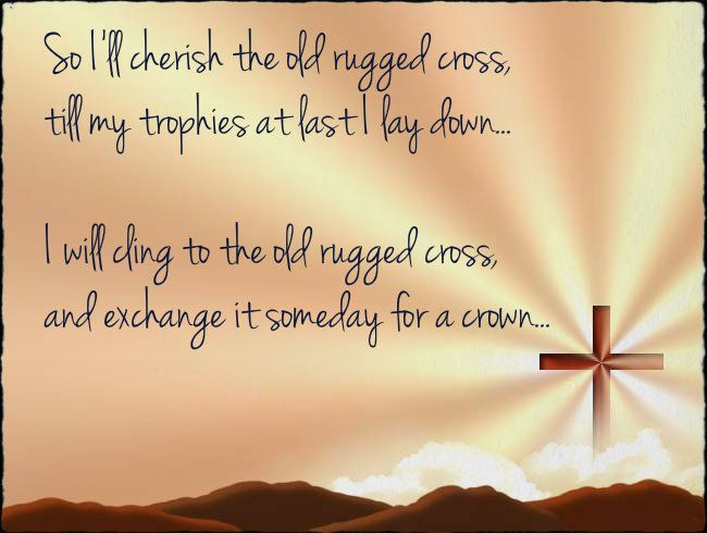 I Will Cling To The Old Rugged Cross Cross Quotes Old Rugged Cross Names Of Jesus