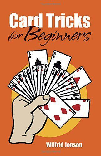 Card Tricks For Beginners Dover Magic Books Paperback February 02 2004 In 2020 Card Tricks Card Tricks For Beginners Magic Tricks
