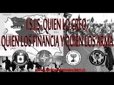 ISIS quien lo creo, quien los financia y quien los arma - YouTube