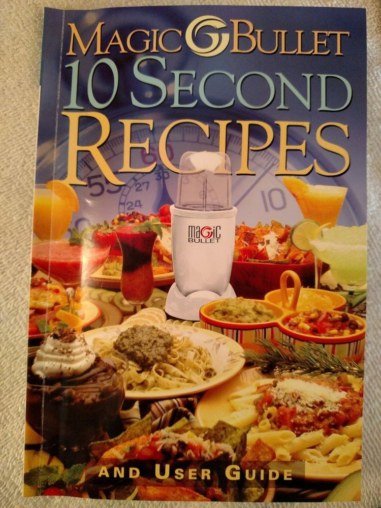 magic bullet 10 second recipes and user guide vintage books rh pinterest com magic bullet user manual download magic bullet user guide