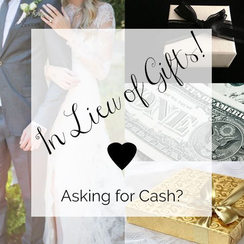 In Lieu of Gifts, Asking for money at your wedding, asking ...