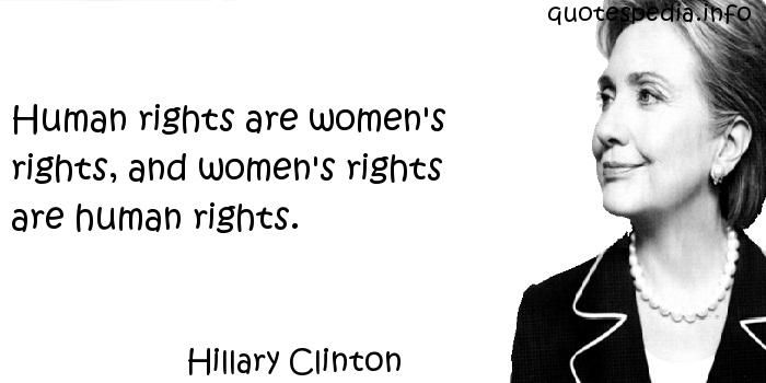 Women's Rights Quotes Adorable Hillary Clinton  Human Rights Are Women's Rights And Women's