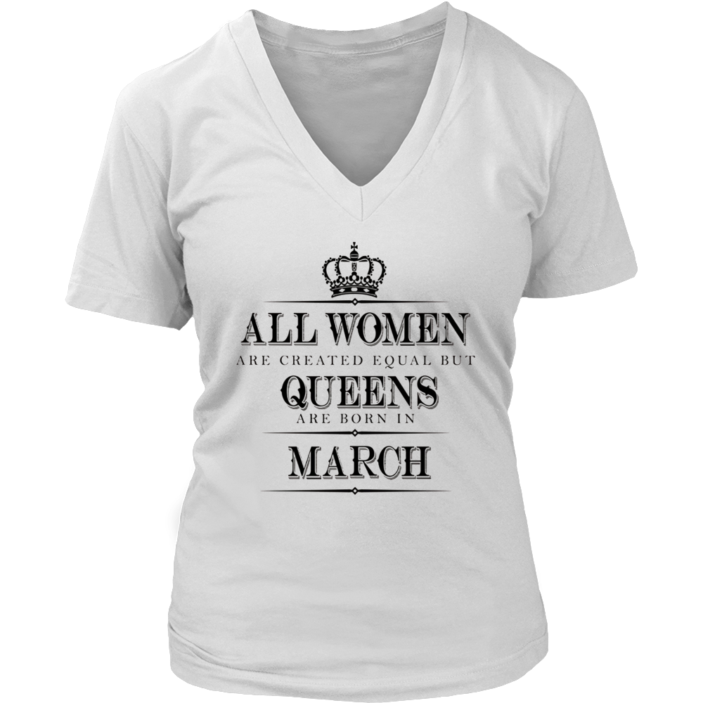 729592f9e All Women Are Created Equal But Queens Are Born In March Tshirt ...
