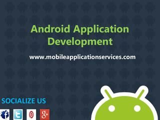 outsourcing android application development agency in india awesome android applications and application development