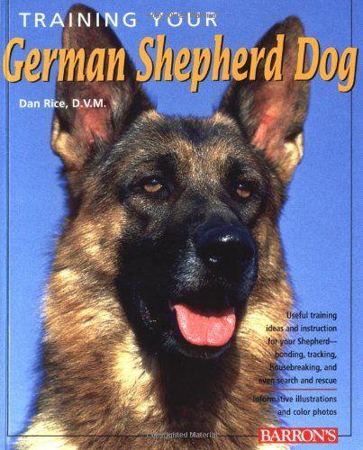 Owning A German Shepherd German Shepherd Training German