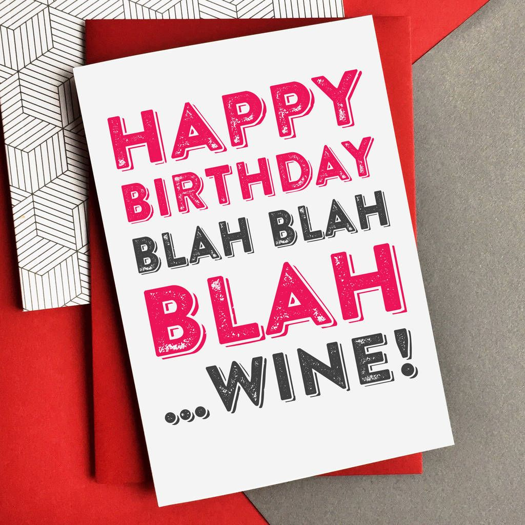 Happy Birthday Blah Blah Blah…Wine Card Happy birthday