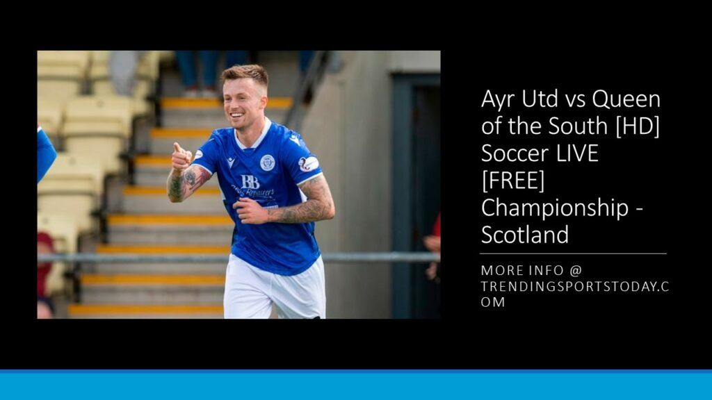 Watch Ayr Utd vs Queen of the South Free Soccer Live