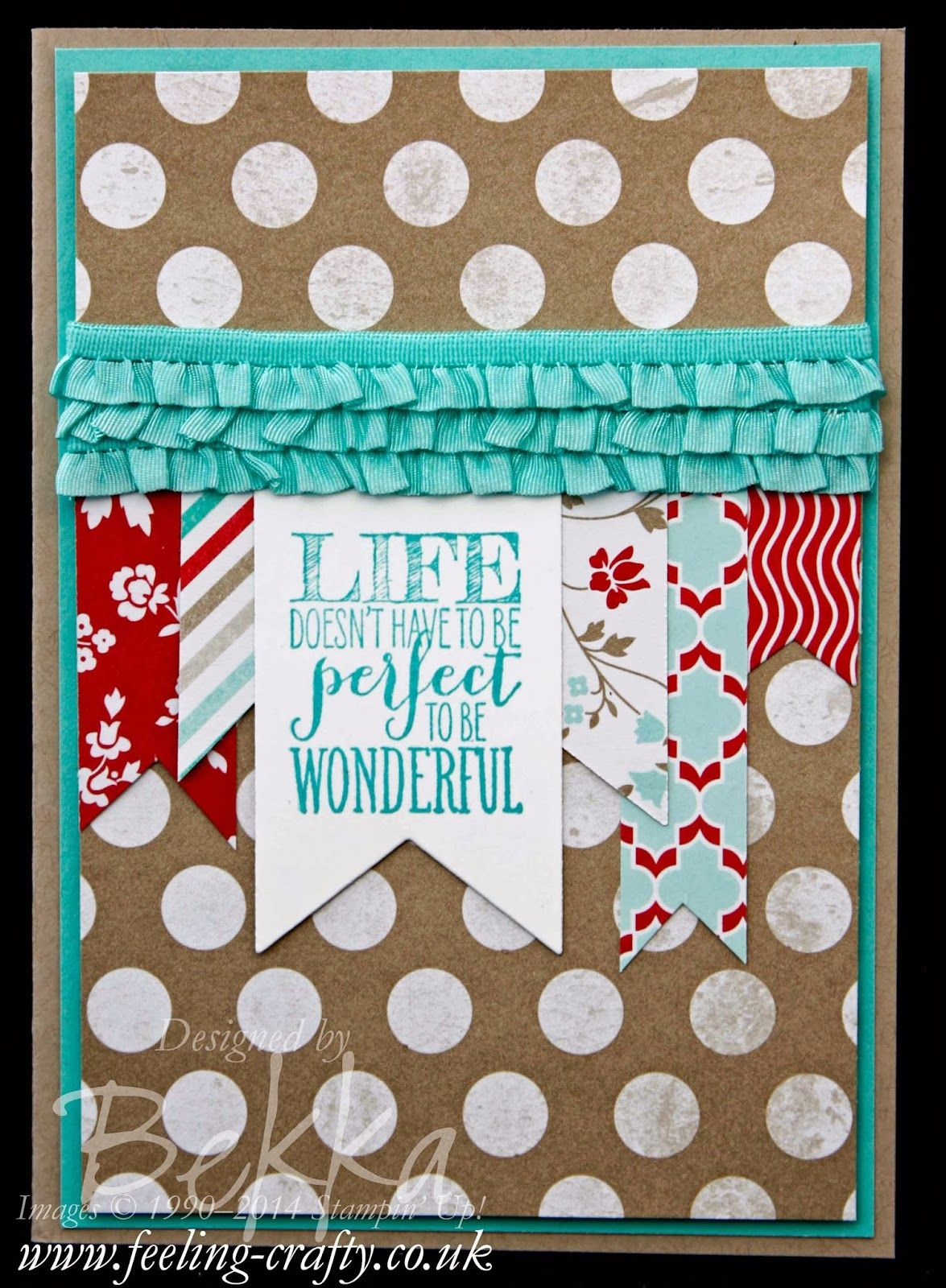 Life does not have to be perfect to be wonderful banner card by UK based Stampin' Up! Demonstrator Bekka Prideaux