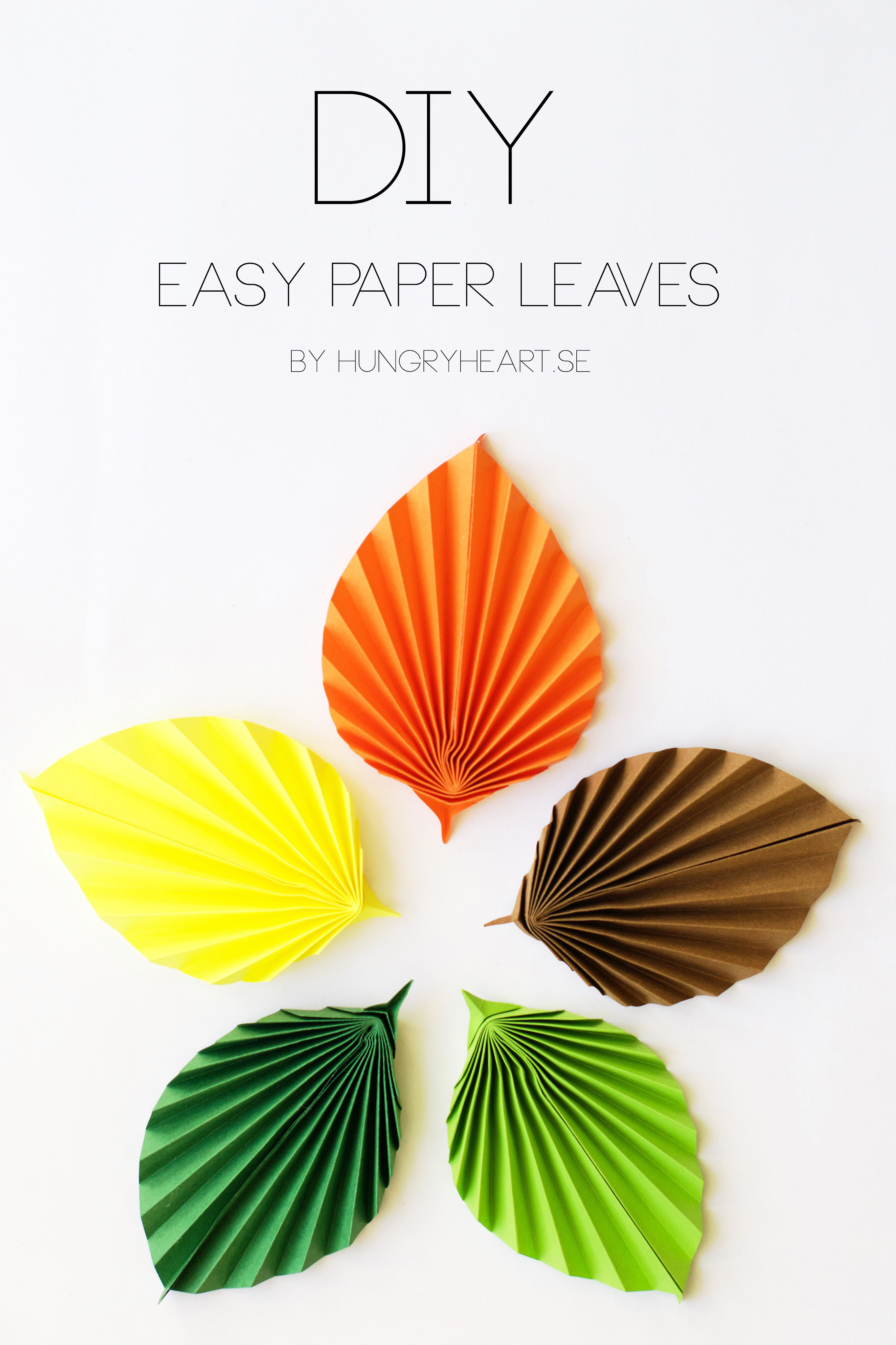 Diy Easy Paper Leaves Tutorial Hungry Heart Otoo Pinterest