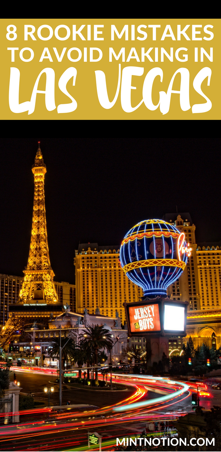 A Guide To Visiting Las Vegas: Visiting Las Vegas For The First Time: Rookie Mistakes To
